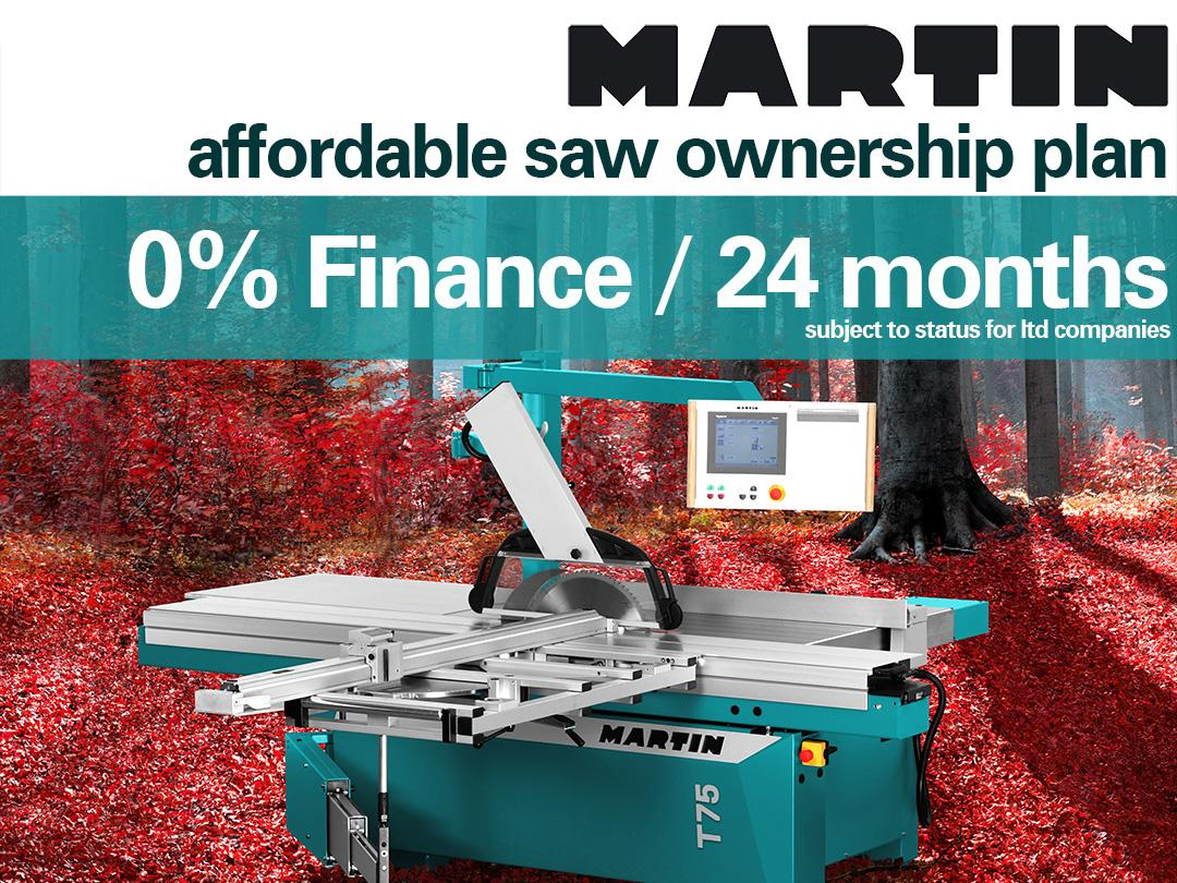 There has never been a better time to invest in a Martin Quality Panel Saw: 0% Finance for 24 Months on Martin Saws: